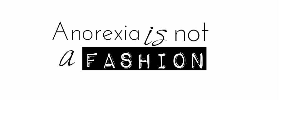 ANOREXIA IS NOT A FASHION