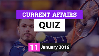 Current Affairs 11 January 2016