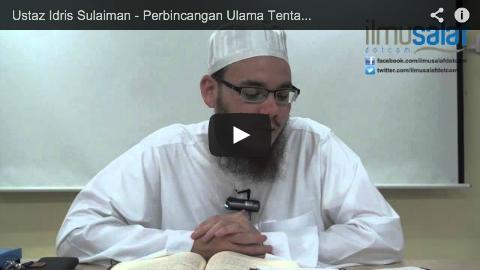 Ustaz Idris Sulaiman – Perbincangan Ulama Tentang Keperluan Membaca Al Fatihah dalam Solat