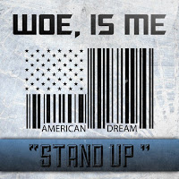 Woe, Is Me. Stand Up