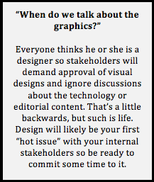Everyone thinks they are a designer so they all have opinions. Plan for extra time on this step.