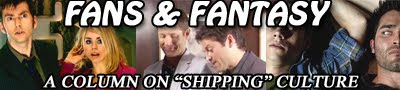 "Fans & Fantasy -- A New ""Shipping"" Column Sets Sail"