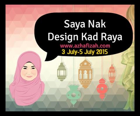 Segmen : Saya Nak Design Kad Raya