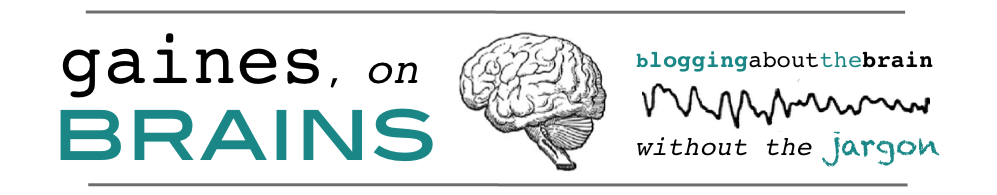 Gaines, on Brains | a blog about the brain