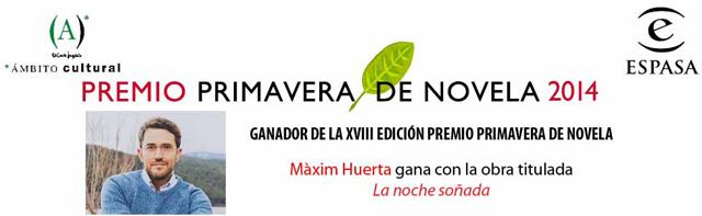 Premio Primavera de novela 2014. Màxim Huerta. La noche soñada