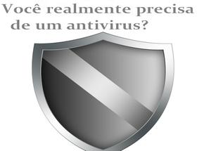eu preciso de um antivirus - como viver sem anti-virus 2016 2015