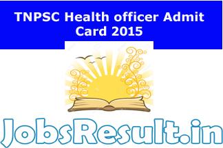 TNPSC Health officer Admit Card 2015