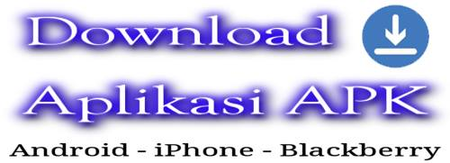 Download Aplikasi APK Terbaru Hp Android Blackberry Iphone PC/Laptop