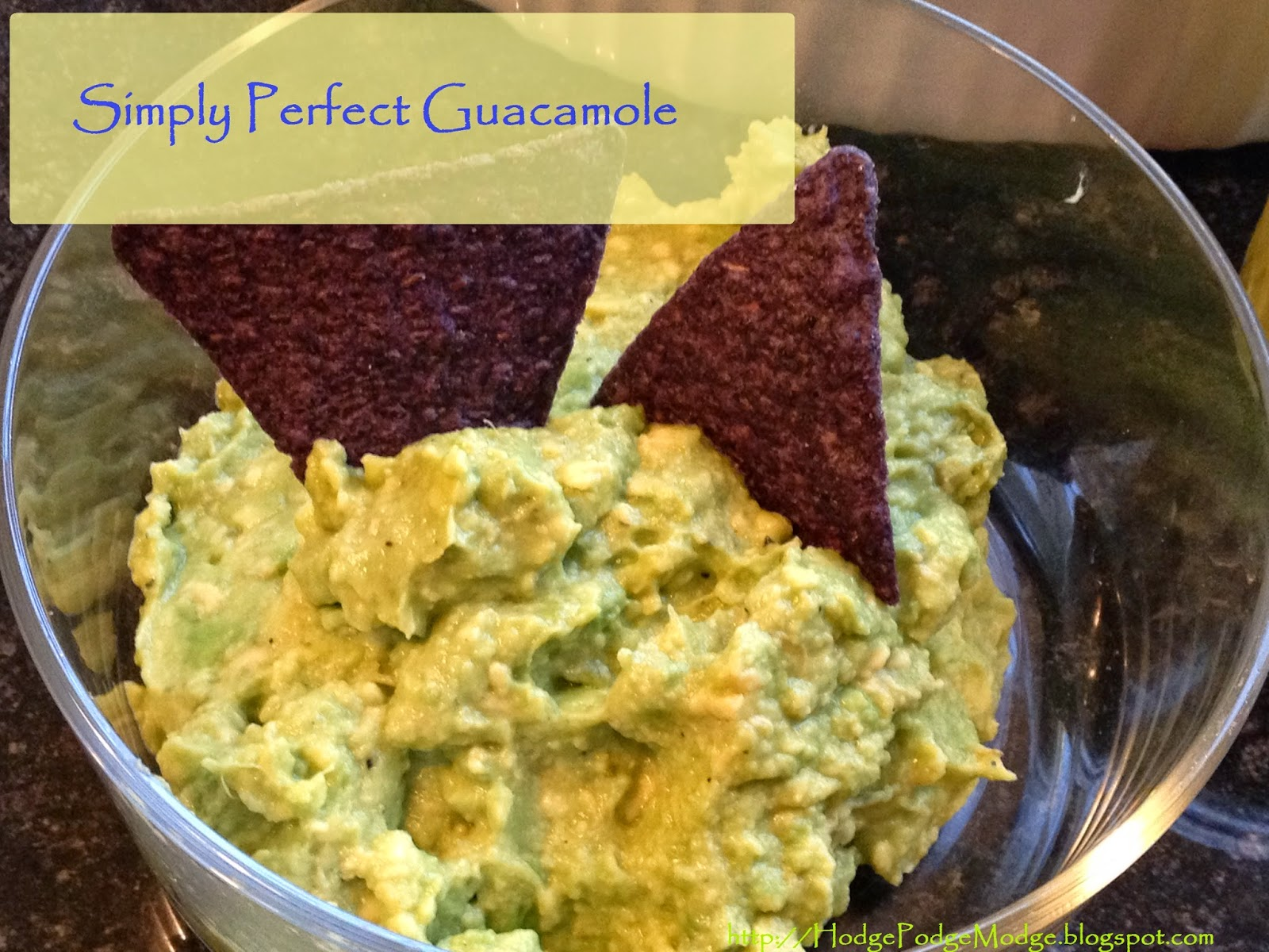 Hodge Podge Modge Podge: Simply Perfect Guacamole & Creamy Avocado ...