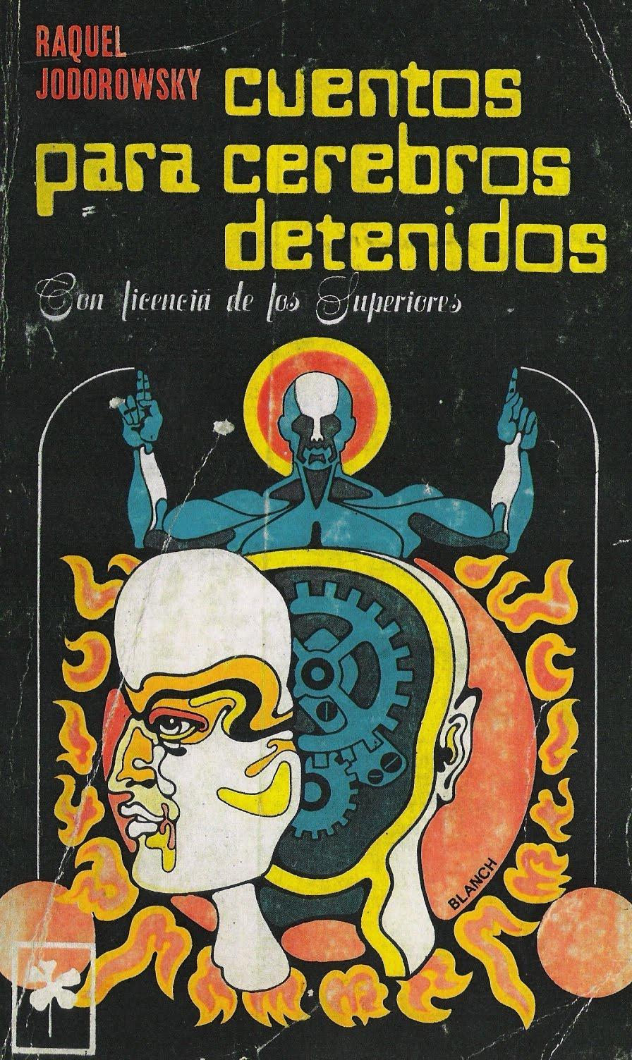 http://4.bp.blogspot.com/-nlZjZAE4rP8/UWLeqwtC6fI/AAAAAAAAEyE/fjtSdkwKDbA/s1600/Cuentos+para+cerebros+detenidos+raquel+jodorowsky.JPG