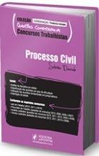Coleção Questões Comentadas de Concursos Trabalhistas - Processo Civil