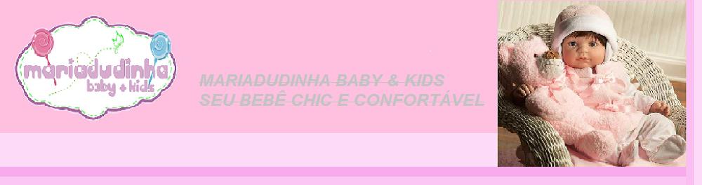 MARIA DUDINHA BABY +  KIDS