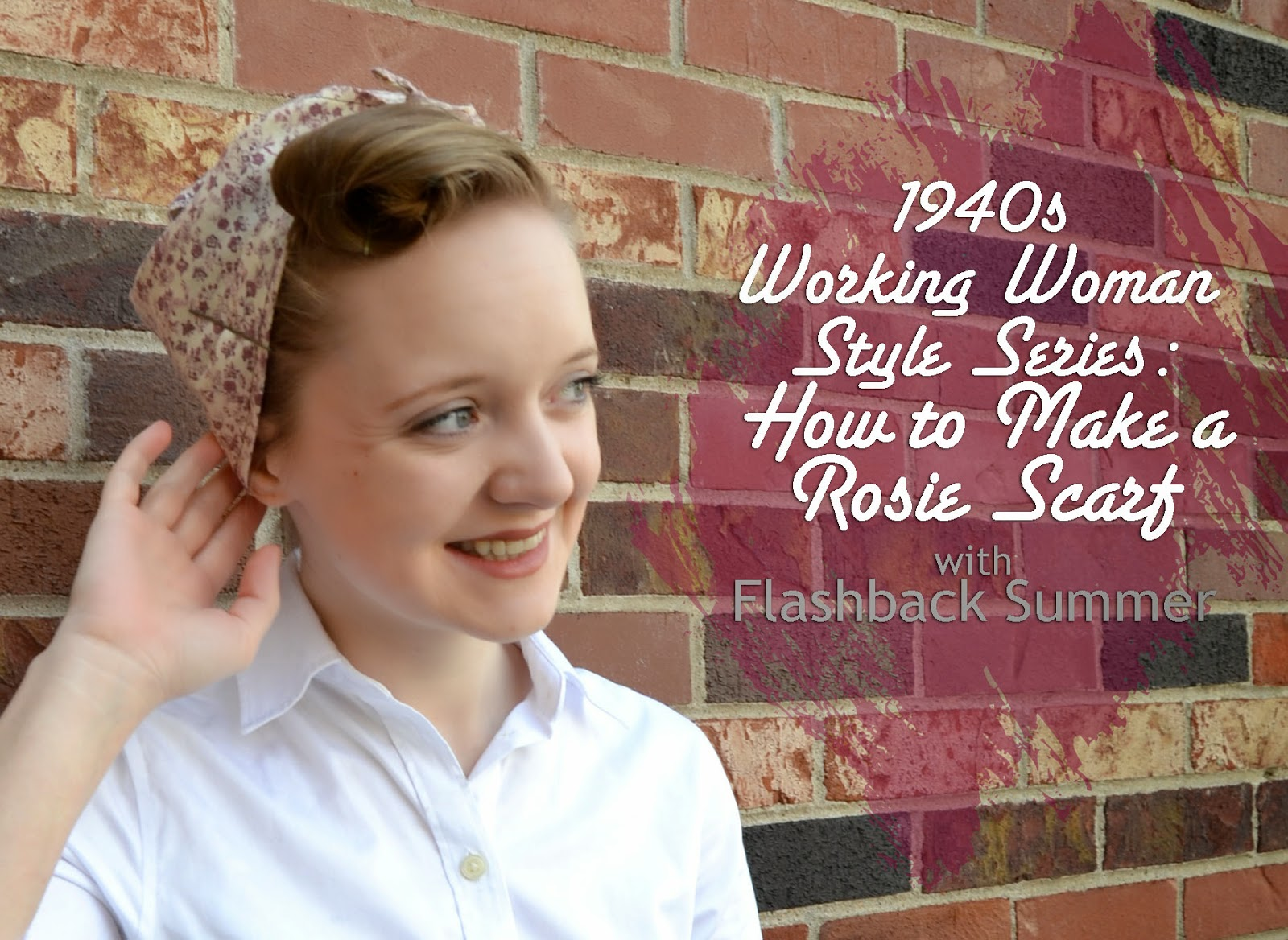 Flashback Summer:  1940s Working Woman Series- How to Make a 1940s, Rosie the Riveter Head Scarf/ Bandana