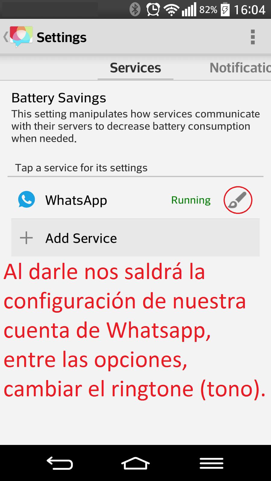 Para cambiar el tono (ringtone) de nuestra cuenta de Whatsapp en DISA hay que darle al pincel que sale en los ajustes de los Servicios.