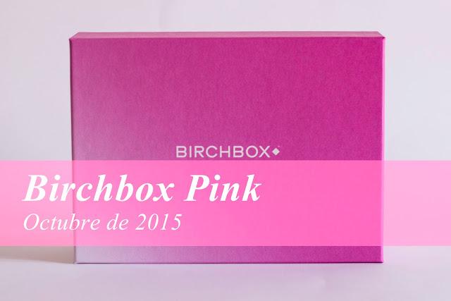 Birchbox Pink, por la lucha contra el cáncer de mama. Octubre de 2015