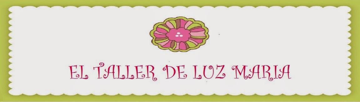 EL TALLER DE LUZ MARIA
