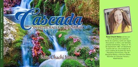 "CASCADA, Una inspiración poética de Rossi ""Chachi"" Matos"