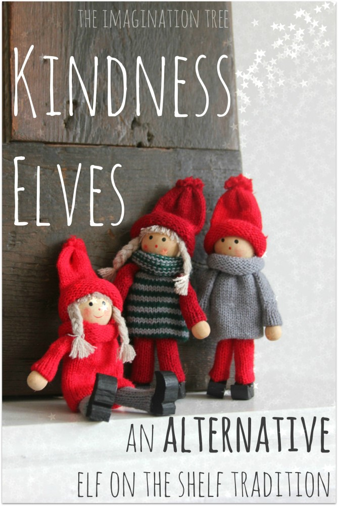 http://theimaginationtree.com/2013/11/alternative-elf-on-shelf-tradition-kindness-elf-kindness-elves.html