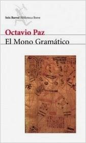 http://laantiguabiblos.blogspot.com.es/2013/01/el-mono-gramatico-octavio-paz.html
