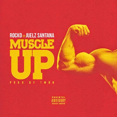 Rocko - Muscle Up (feat. Juelz Santana) - Single Cover