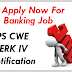 IBPS Clerk CWE IV 2014 Exam Notification-Bank Recruitment Apply Now www.ibps.in
