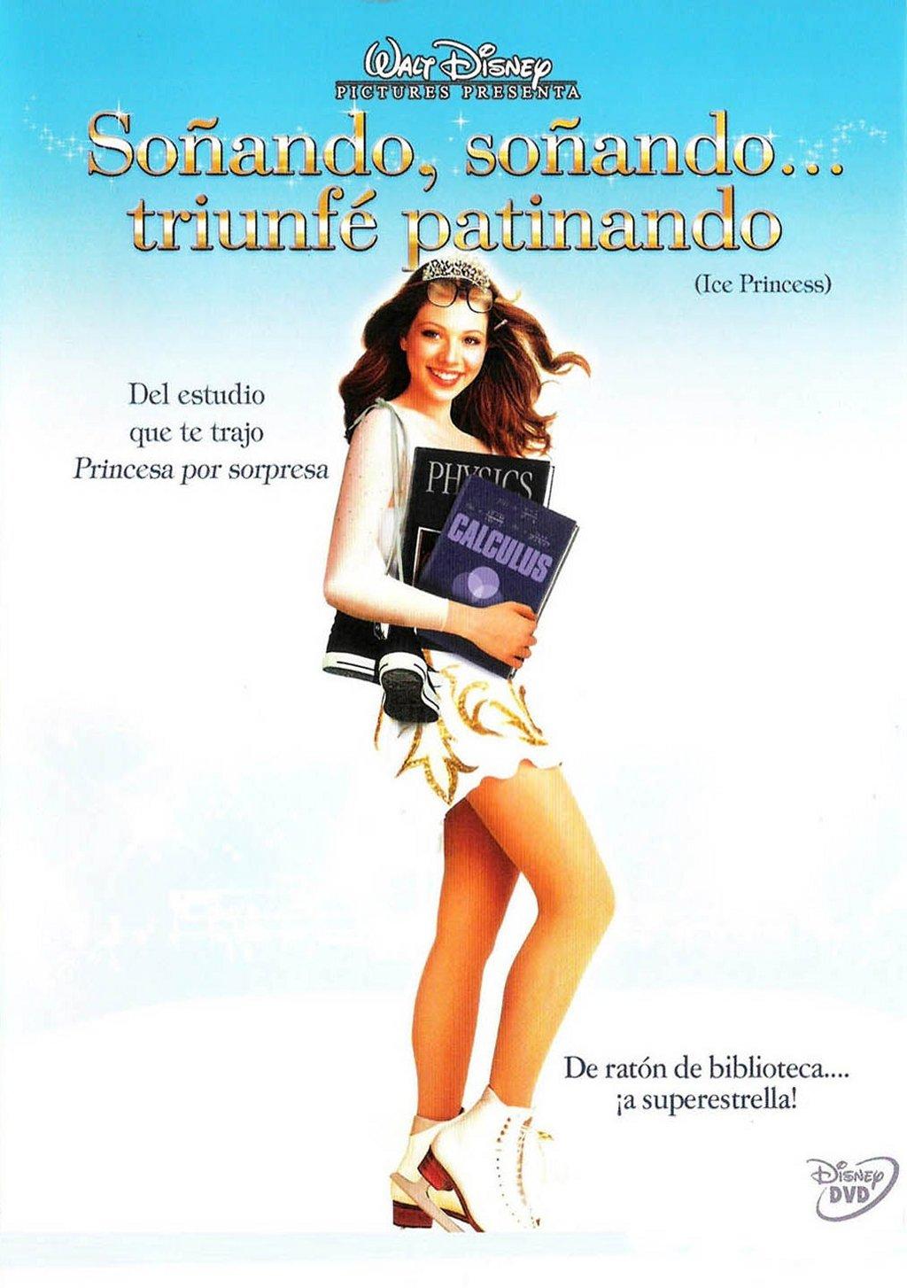 Soñando, soñando… triunfé patinando (Ice Princess) (2005)