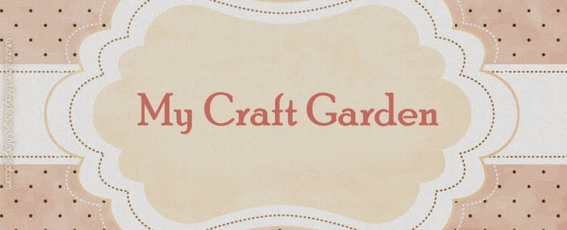 ~ My Craft Garden ~