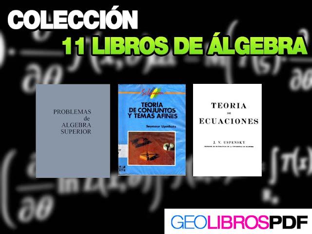Coleccion de 11 libros de algebra