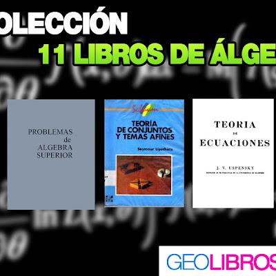 Coleccion de 11 libros de algebra | Matematicas