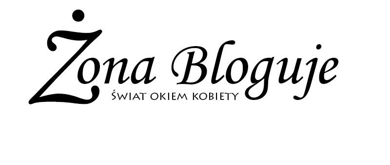 Żona Bloguje - świat okiem kobiety