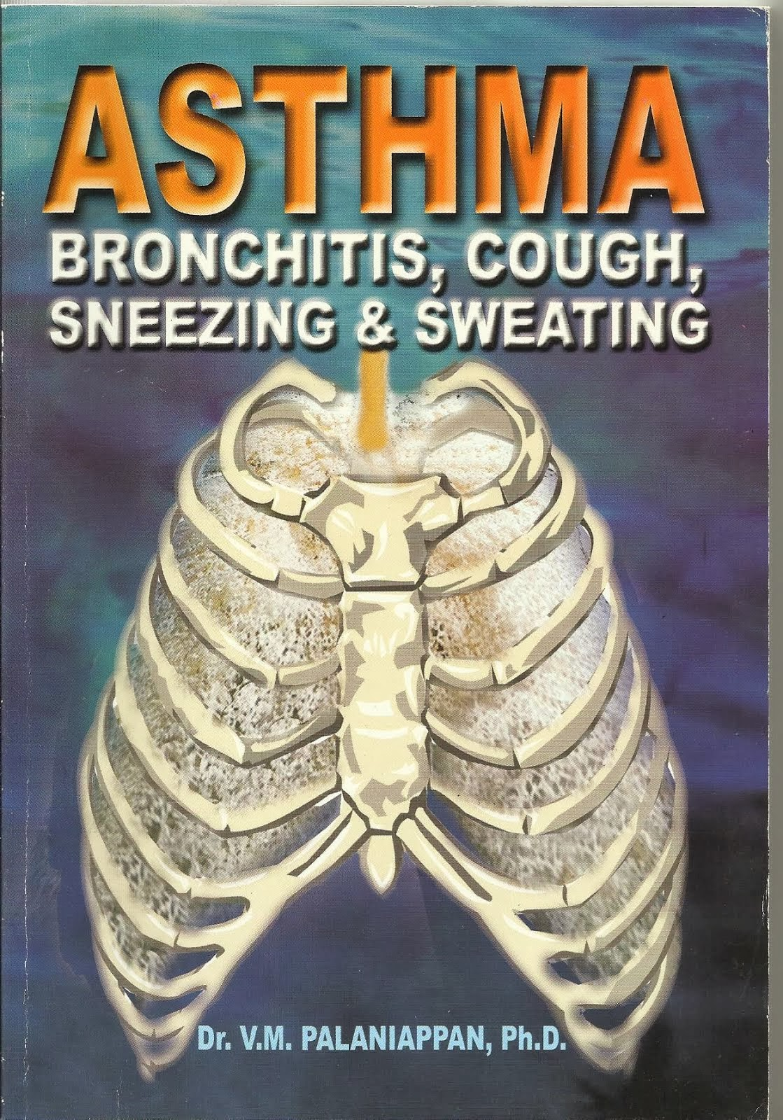 ASTHMA, BRONCHITIS, COUGH, SNEEZING & SWEATING