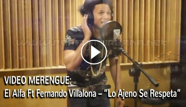 VIDEO MERENGUE - El Alfa Ft Fernando Villalona – Lo Ajeno Se Respeta (Video Oficial)