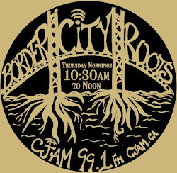 Border City Roots CJAM 99.1fm