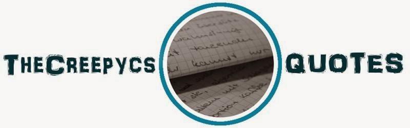 http://thecreepycsquotes.blogspot.de/