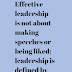 Effective leadership is not about making
