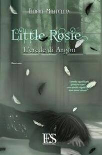 http://www.amazon.it/Little-Rosie-Lerede-di-Argon/dp/8899164126/ref=sr_1_8?ie=UTF8&qid=1438170872&sr=8-8&keywords=Ilaria+Militello