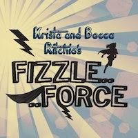 Krista & Becca Ritchie's Fizzle Force