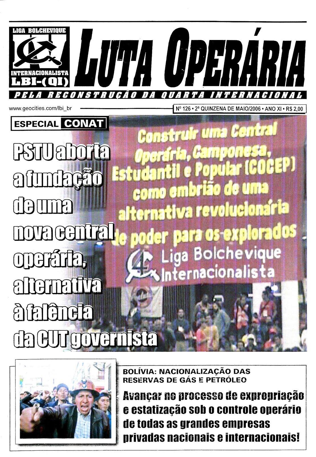 LEIA A EDIÇÃO DO JORNAL LUTA OPERÁRIA Nº 126, 2ª QUINZ. DE MAIO/2006