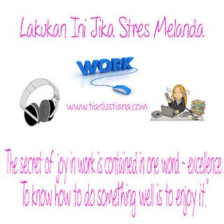 Dunia kerja : Lakukan Ini Jika Stres Melanda