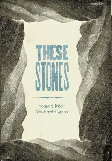 THESE STONES poetry and lyrics by Scott Aycock, southern boyhood and beyon poems