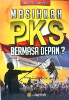 buku masihkah PKS bermasa depan erwyn kurniawan islamedia