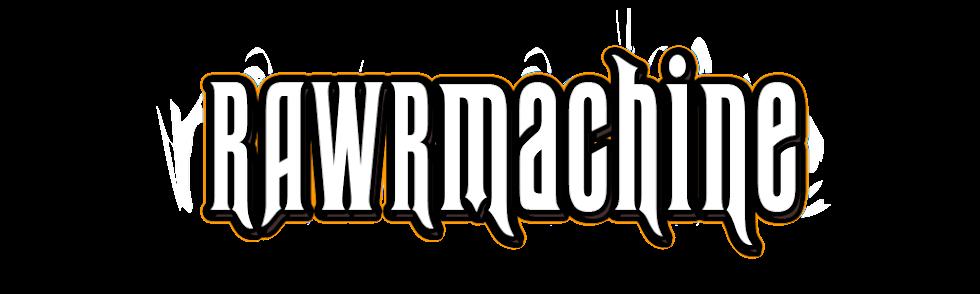 Rawr Machine