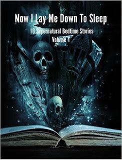 http://www.amazon.com/Now-Lay-Down-Sleep-Supernatural-ebook/dp/B0155N5T9I/ref=sr_1_9?s=books&ie=UTF8&qid=1452640086&sr=1-9&keywords=Now+I+Lay+Me+Down+To+Sleep