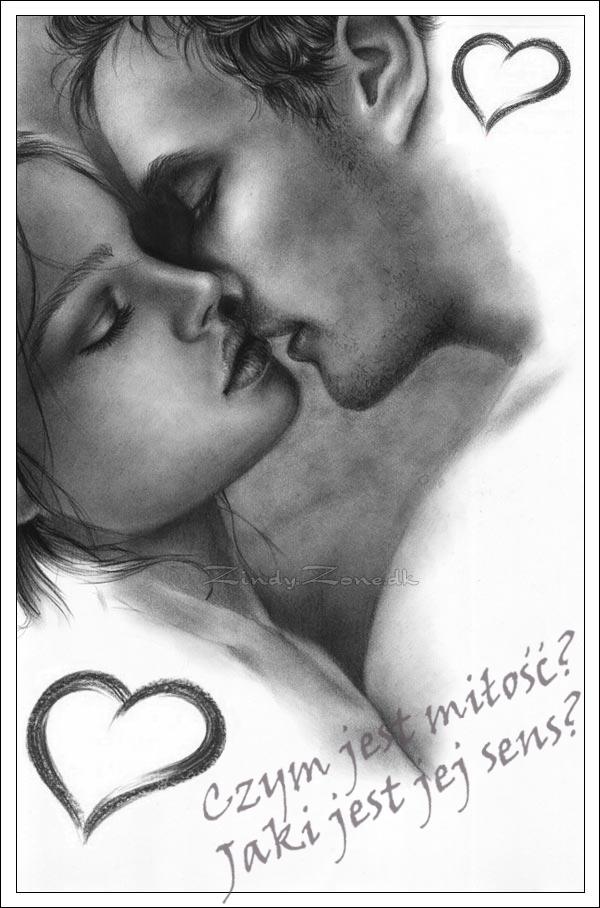 Czym jest miłość?      Jaki jest jej sens?