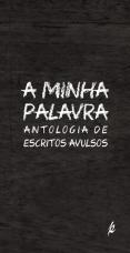 "Co-autora na obra ""A Minha Palavra"" (2018) Poética Edições"