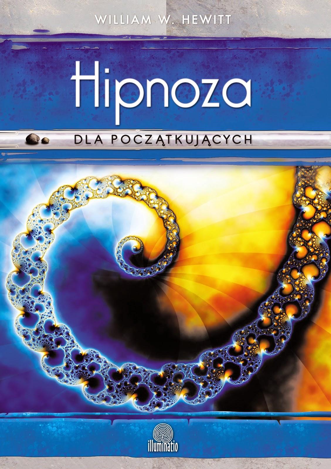 http://www.illuminatio.pl/ksiazki/hipnoza-dla-poczatkujacych/