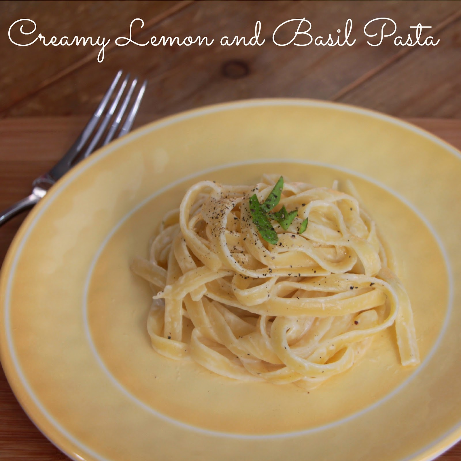 Love from the Kitchen: Creamy Lemon and Basil Pasta