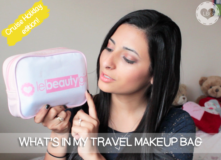 What's In My Travel Makeup Bag: Cruise Holiday! (VIDEO) | Le Beauty Girl