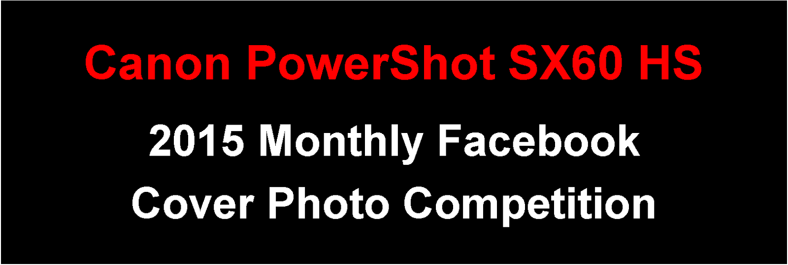 Canon PowerShot SX60 HS Facebook Cover Photo Competition - January 2015 Entries