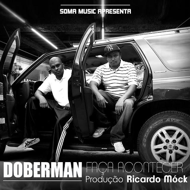 """Ouça """"Faça acontecer"""", o trampo de estreia do grupo Doberman"""